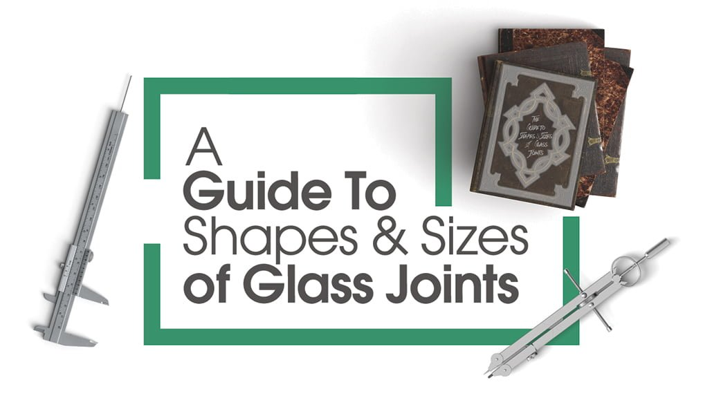 A Guide to the Shapes and Sizes of Glass Joints